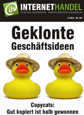 Gut kopiert ist halb gewonnen: Copycats erobern die Märkte - Titelblatt Internethandel 11/2012